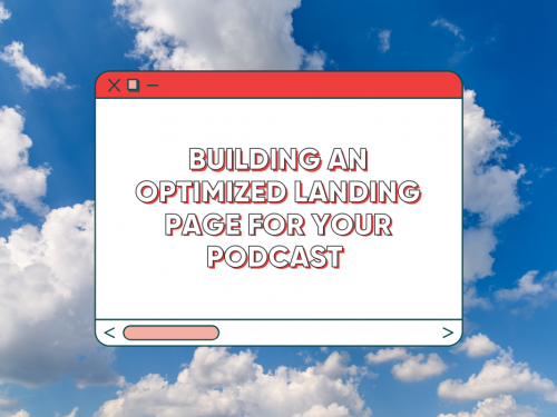 Building an Optimized Podcast Landing Page